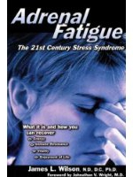 Adrenal Fatigue, The 21st Century Stress Syndrome